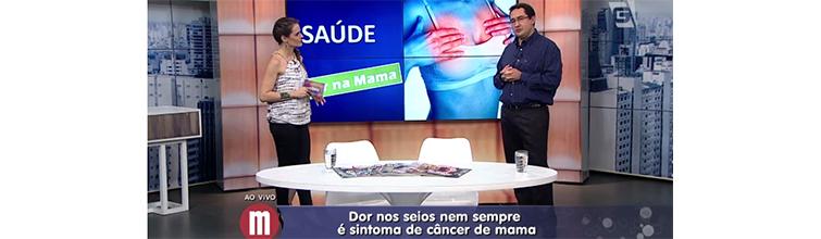 Programa Mulheres – TV Gazeta – Dor nas Mamas